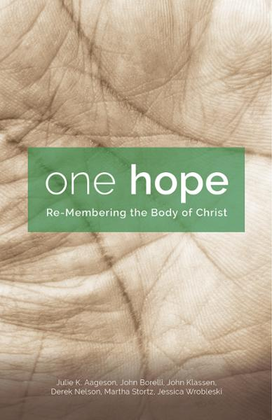 One Hope: Re-Membering the Body of Christ (Paperback/eBook)