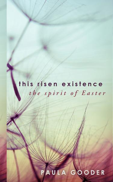 This Risen Existence: The Spirit of Easter (Paperback/eBook)