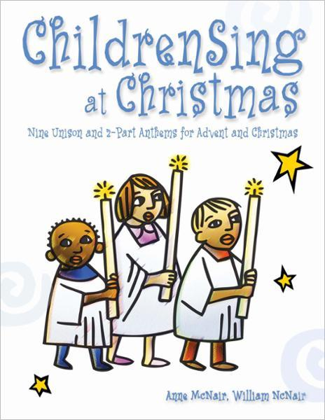 ChildrenSing at Christmas: Nine Unison and 2-Part Anthems for Advent and Christmas