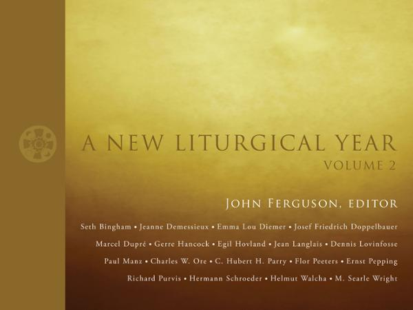 A New Liturgical Year, volume 2: Anthology for Organ