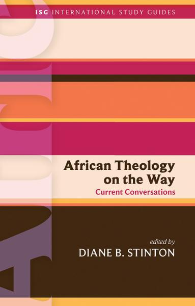 African Theology on the Way: Current Conversations (Paperback/eBook)