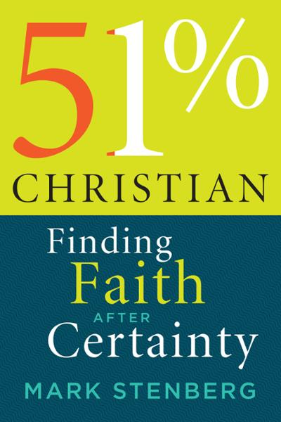 51% Christian: Finding Faith after Certainty