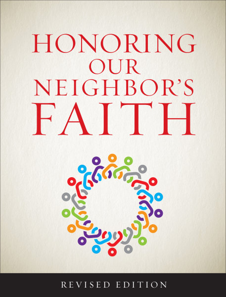 Honoring Our Neighbor's Faith: A Lutheran Perspective on Faith Traditions in America, Revised Edition