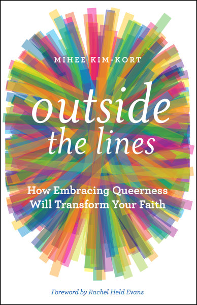 Outside the Lines: How Embracing Queerness Will Transform Your Faith
