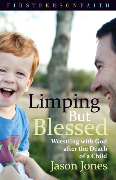 Limping But Blessed: Wrestling with God after the Death of a Child