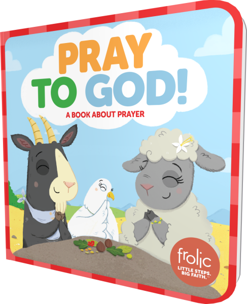 Pray to God: A Book about Prayer