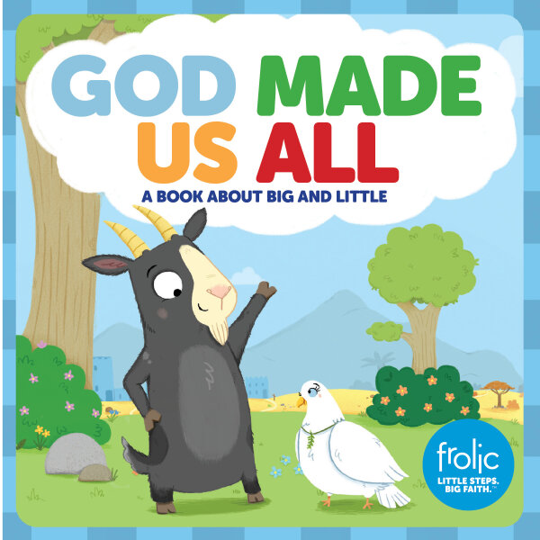 God Made Us All: A Book about Big and Little