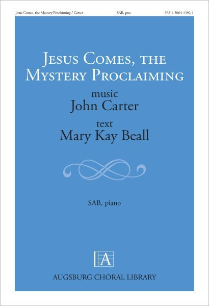 Jesus Comes, the Mystery Proclaiming