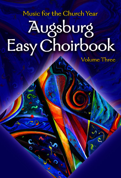Augsburg Easy Choirbook, Volume 3: Music for the Church Year
