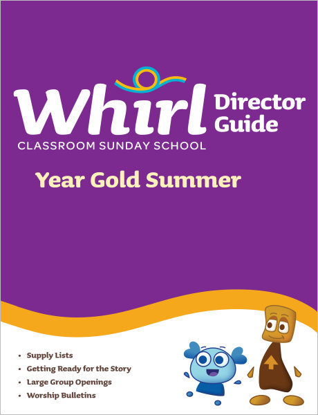 Whirl Classroom / Year Gold / Summer / Director Guide