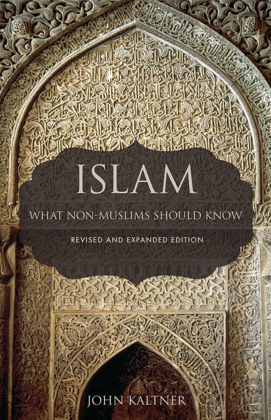 Islam: What Non-Muslims Should Know, Revised & Expanded Edition
