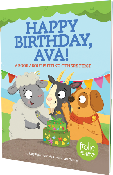 Happy Birthday, Ava!: A Book about Putting Others First