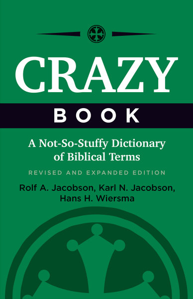Crazy Book: A Not-So-Stuffy Dictionary of Biblical Terms, Revised and Expanded Edition