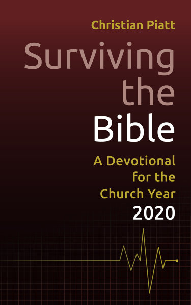 Surviving the Bible 2020: A Devotional for the Church Year 2020
