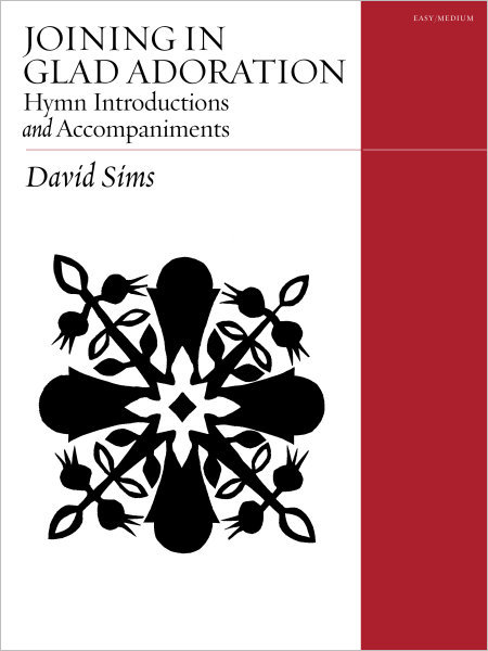 Joining in Glad Adoration: Hymn Introductions and Accompaniments