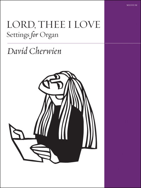 Lord, Thee I Love: Hymn Settings for Organ