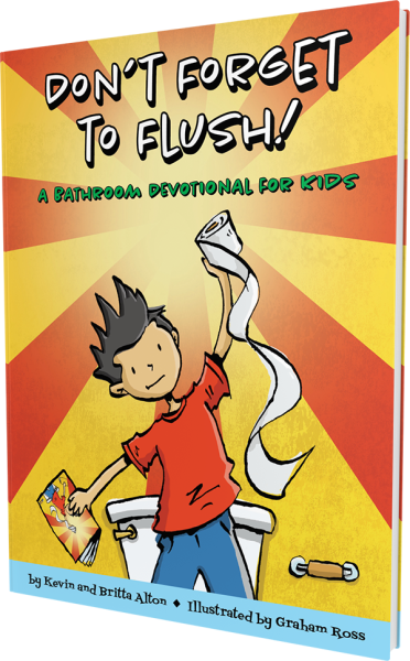 Don't Forget to Flush: A Bathroom Devotional for Kids