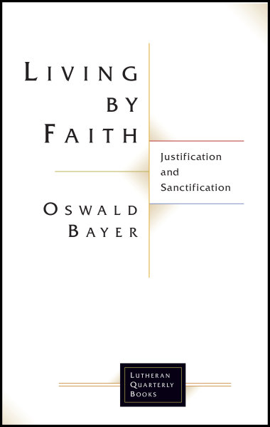 Living By Faith: Justification and Sanctification