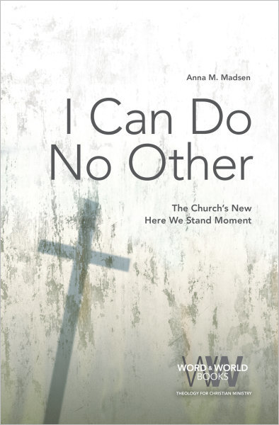 I Can Do No Other: The Church's New Here We Stand Moment