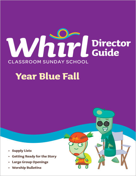 Whirl Classroom / Year Blue / Fall / Director Guide