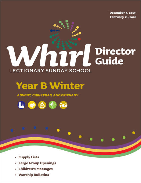 Whirl Lectionary / Year B / Winter / Director Guide