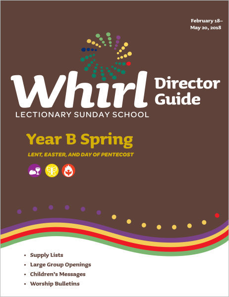 Whirl Lectionary / Year B / Spring / Director Guide