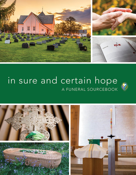 In Sure and Certain Hope: A Funeral Sourcebook