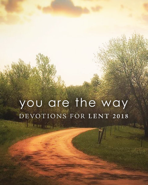 You Are the Way: Devotions for Lent 2018: Pocket Edition