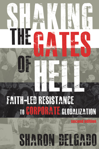 Shaking the Gates of Hell: Faith-Led Resistance to Corporate Globalization, Second Edition