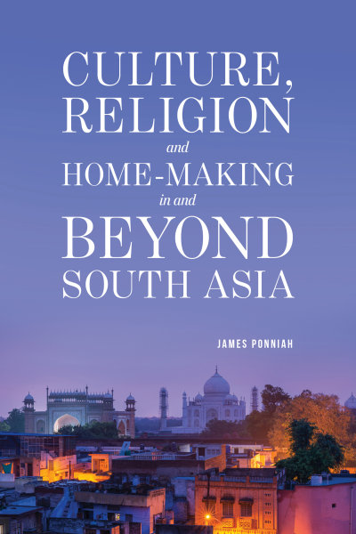 Culture, Religion and Home-making in and Beyond South Asia