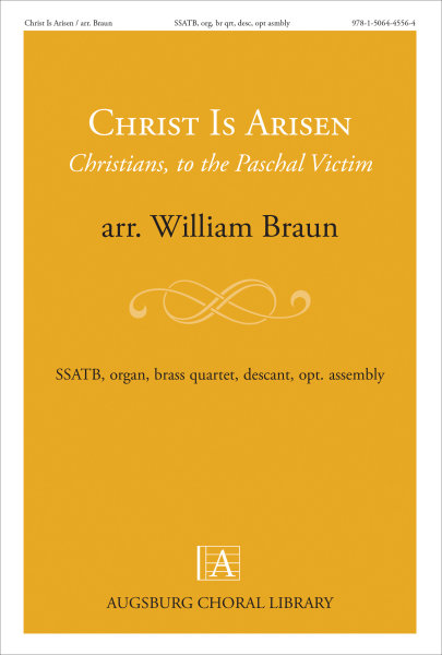Christ Is Arisen: Christians, to the Paschal Victim