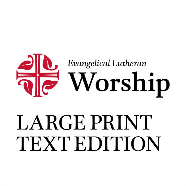 Evangelical Lutheran Worship Large Print Text Edition