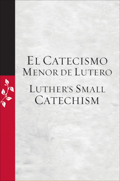 El Catecismo Menor de Lutero / Luther's Small Catechism: Bilingual Edition 5/pkg