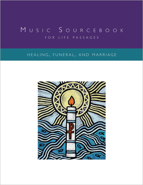 Music Sourcebook for Life Passages: Healing, Funeral, and Marriage