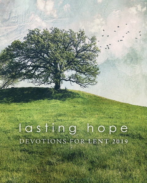 Lasting Hope: Devotions for Lent 2019
