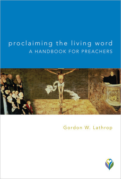 Proclaiming the Living Word: A Handbook for Preachers
