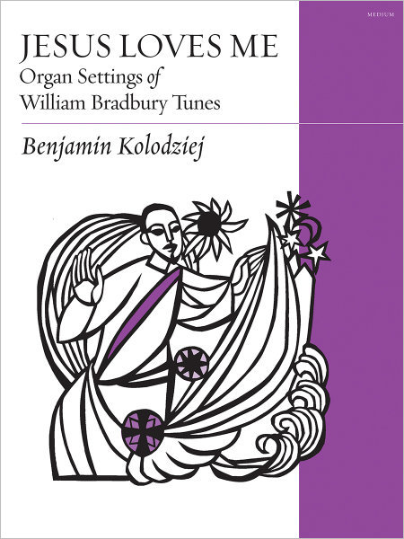Jesus Loves Me: Organ Settings of William Bradbury Tunes