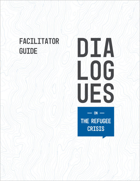 Dialogues On / The Refugee Crisis / Facilitator Guide