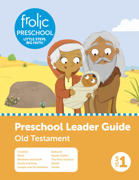Frolic Preschool / Old Testament / Year 1 / Ages 3-5 / Leader Guide
