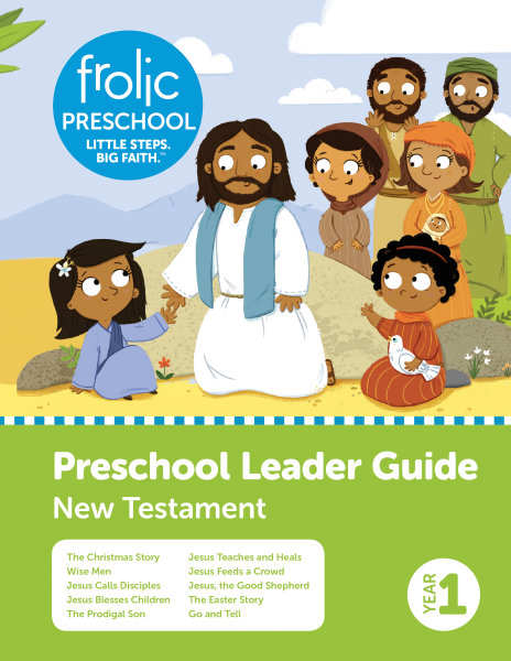 Frolic Preschool / New Testament / Year 1 / Ages 3-5 / Leader Guide
