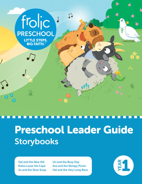 Frolic Preschool / Storybooks / Year 1 / Ages 3-5 / Leader Guide