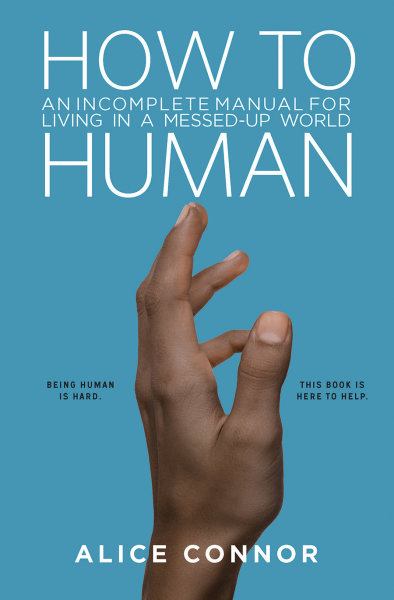 How to Human: An Incomplete Manual for Living in a Messed-Up World (Hardcover/eBook)