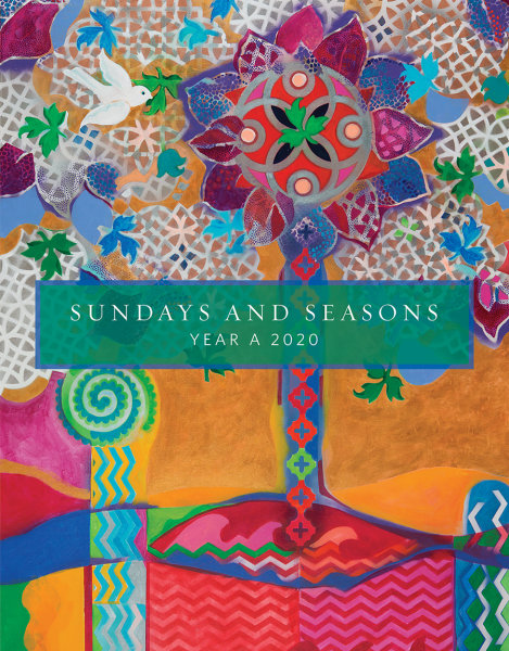 Sundays and Seasons: Guide to Worship Planning, Year A 2020