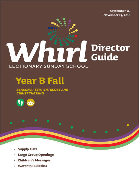 Whirl Lectionary / Year B / Fall / Director Guide