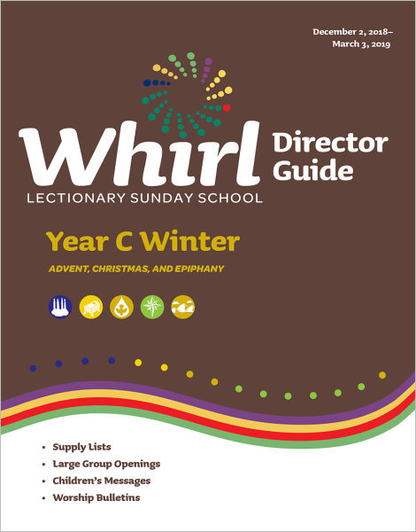Whirl Lectionary / Year C / Winter / Director Guide