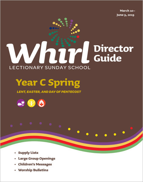 Whirl Lectionary / Year C / Spring / Director Guide