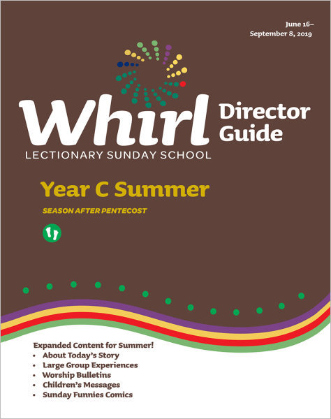 Whirl Lectionary / Year C / Summer 2019 / Director Guide