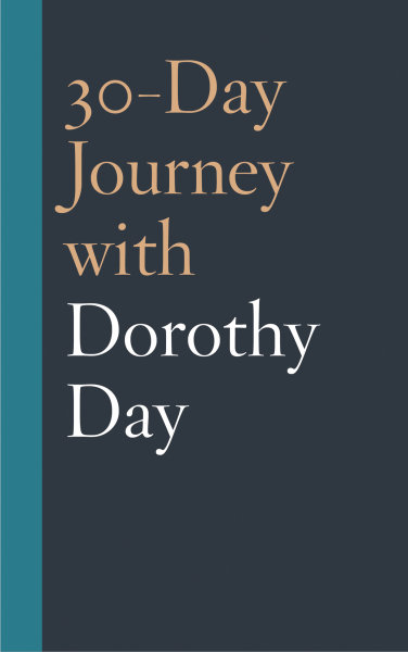 30-Day Journey with Dorothy Day (Hardcover/eBook)