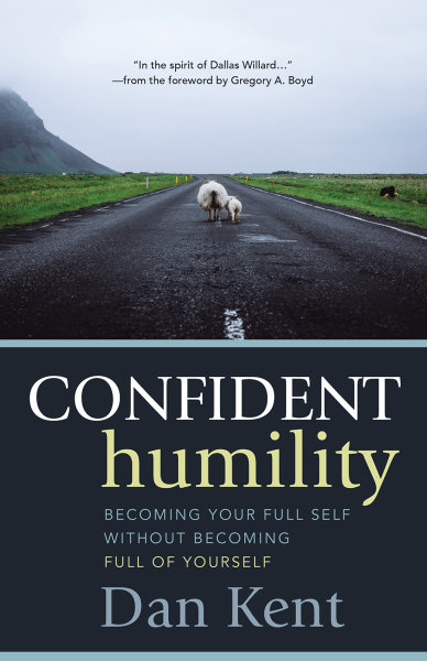 Confident Humility: Becoming Your Full Self without Becoming Full of Yourself (Paperback/eBook)