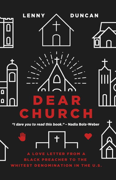 Dear Church: A Love Letter from a Black Preacher to the Whitest Denomination in the U.S. (Paperback/eBook)